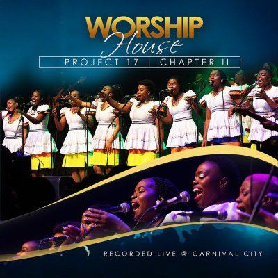 Worship House - Worship House Project 17, Chapter II (Recorded Live at Carnival City) (ALBUM)