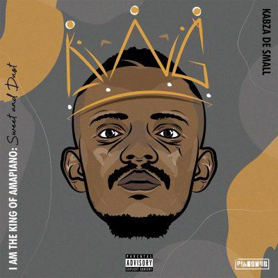 Kabza De Small - I Am The King Of Amapiano: Sweet & Dust (ALBUM)