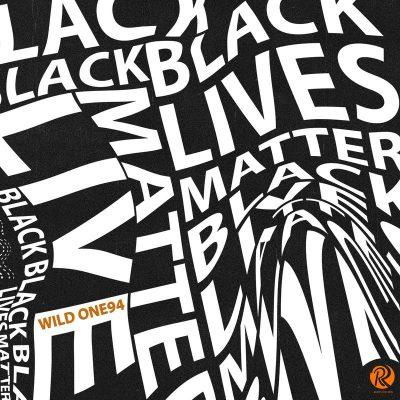 Wild One94 - Black Lives Matters
