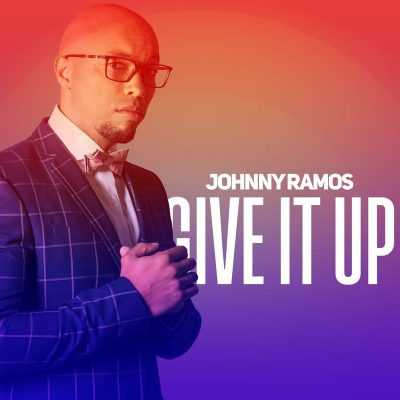 Johnny Ramos - Give It Up (ALBUM)