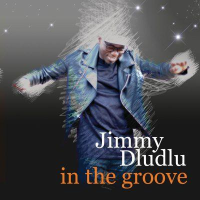 Jimmy Dludlu - In The Groove (ALBUM)