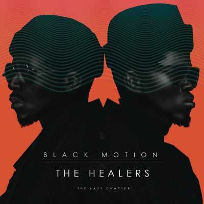 Black Motion - The Healers: The Last Chapter (ALBUM)