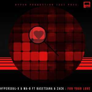 HyperSOUL-X, Basetsana, Zack - For Your Love (Afro HT)